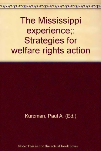 The Mississippi experience;: Strategies for welfare rights action: Kurzman, Paul A. (Ed.)