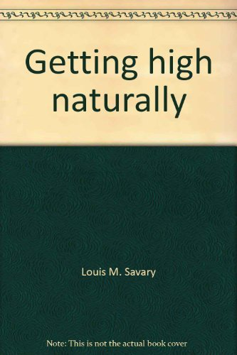 Getting High Naturally (Youth World Series): Savary, Louis M