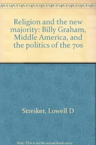 9780809618446: Religion and the new majority: Billy Graham, Middle America, and the politics of the 70s