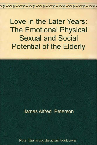 Love in the later years: The emotional,: James Alfred Peterson