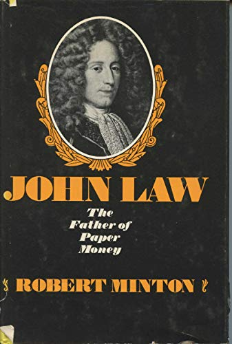 9780809619047: John Law, the father of paper money