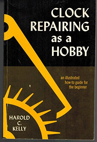 9780809619054: Clock Repairing As a Hobby: An Illustrated How-to Guide for the Beginner by H...