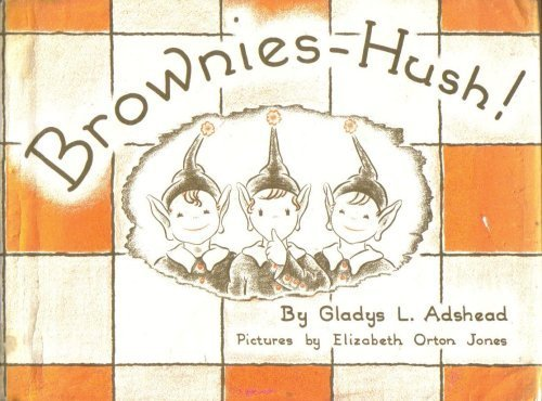 Brownies-Hush! (0809810034) by Gladys L. Adshead