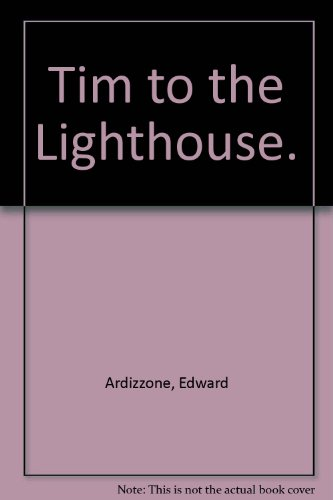 Tim to the Lighthouse. (9780809810192) by Edward Ardizzone
