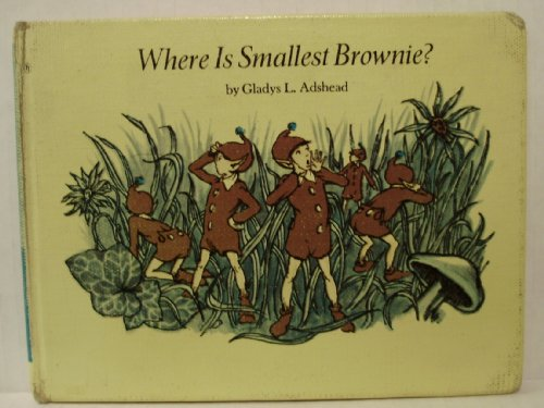 Where is Smallest Brownie? (0809811782) by Adshead, Gladys L
