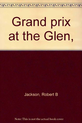 9780809820375: Grand Prix at the Glen