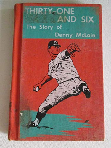 Thirty-One and Six: The Story of Denny McLain: Jackson, Robert B.