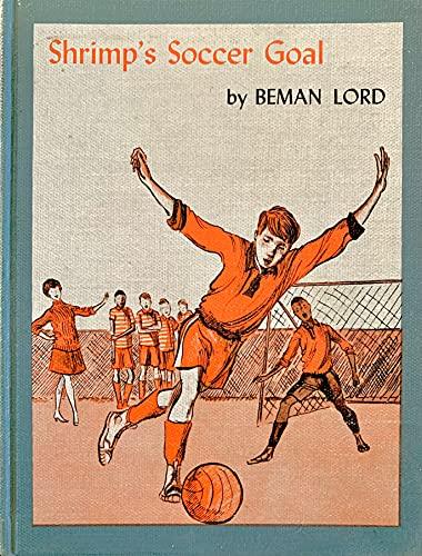 Shrimp's Soccer Goal.: LORD, Beman.