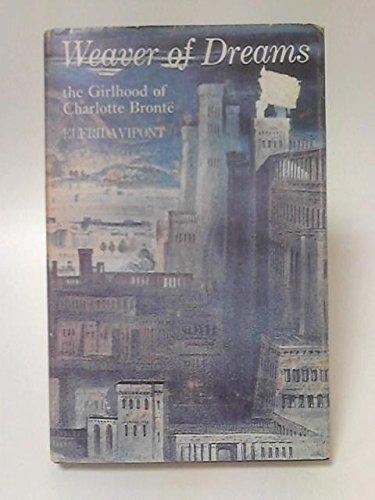 Weaver of Dreams : The Girlhood of: Vipont, Elfrida