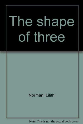 9780809831029: The shape of three