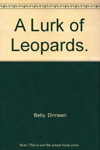 A Lurk of Leopards: Betty Dinneen