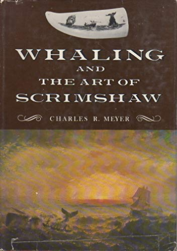 Whaling and the Art of Scrimshaw: Charles R. Meyer