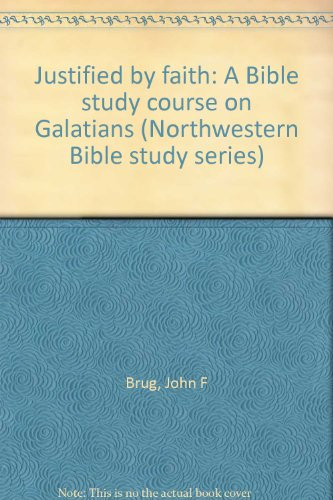 9780810001244: Justified by faith: A Bible study course on Galatians (Northwestern Bible study series)