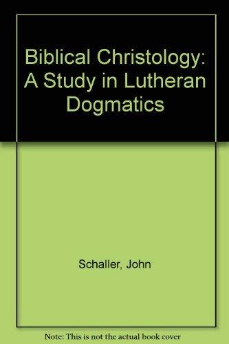 9780810001268: Biblical Christology: A Study in Lutheran Dogmatics