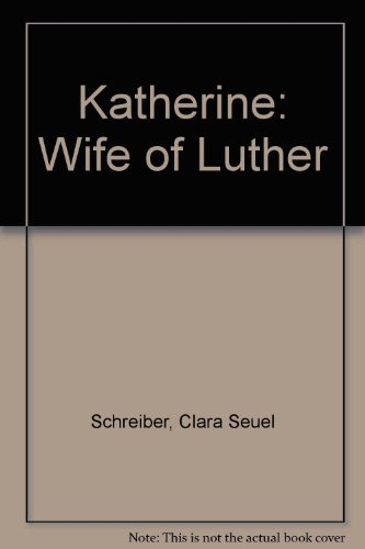 9780810001442: Katherine: Wife of Luther