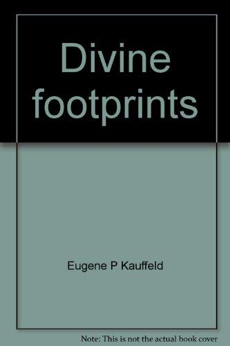 Divine footprints: Christ in the Old Testament: Kauffeld, Eugene P