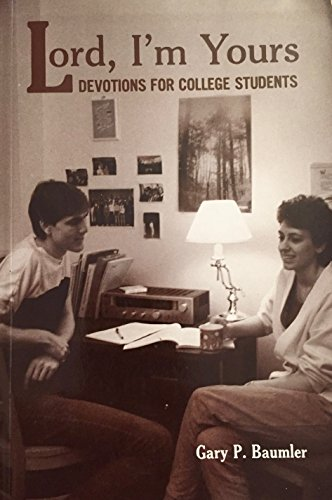 Lord, I'm yours: Devotions for college students: Baumler, Gary P