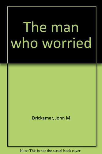 The man who worried: John M Drickamer