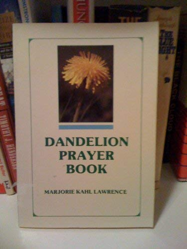 9780810003064: Dandelion prayer book: Talking with God in your golden years : for those who used to be young and wish they still were