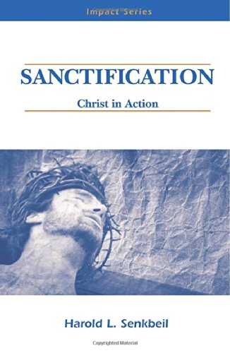 9780810003088: Sanctification: Christ in Action (Impact series)
