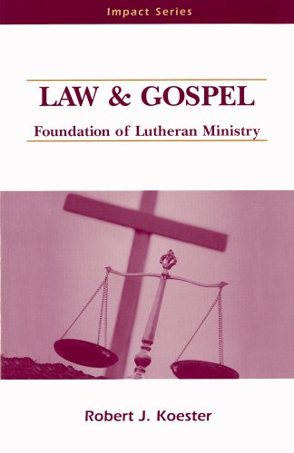 Law and Gospel: Foundation of Lutheran Ministry: Robert J. Koester