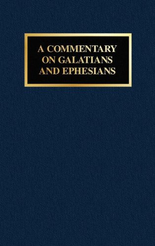 A Commentary on Galatians and Paul's Rhapsody in Christ: A Commentary on Ephesians: Koehler, ...