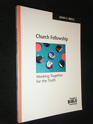 9780810005952: Church Fellowship: Working Together for the Truth (The people's Bible teachings)
