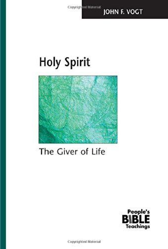 9780810007512: Holy Spirit: The Giver of Life (The People's Bible Teachings)