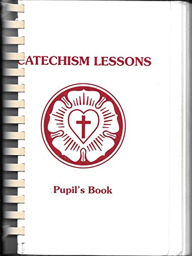 9780810008809: Catechism Lessons: Pupil's Book : A Course of Instructions in Luther's Small Catechism