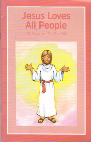 Jesus loves all people: Six stories for: Groth, Lynn