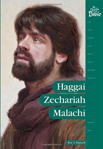 Haggai, Zechariah, Malachi (The People's Bible): Eric S. Hartzell