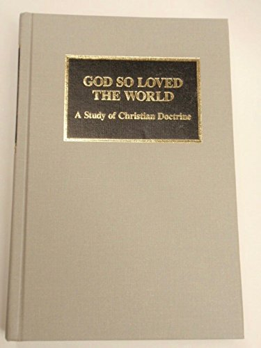 God So Loved the World: A Study of Christian Doctrine: Lyle W. Lange