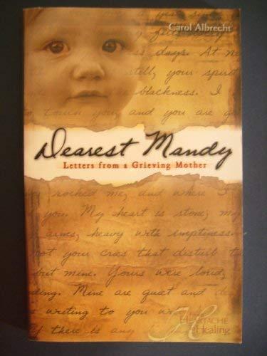 Dearest Mandy: Letters from a Grieving Mother: Carol Albrecht