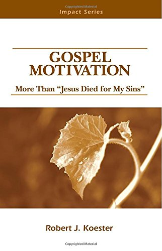 9780810019775: Gospel Motivation: More Than 'Jesus Died for My Sins' (Impact Series)