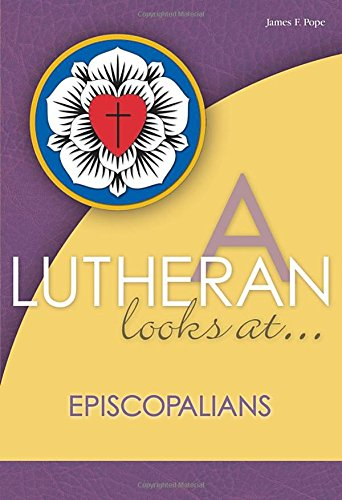 9780810020580: A Lutheran Looks At Episcopalians (A Lutheran Looks At...)