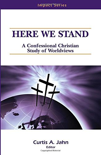 9780810022294: Here We Stand: A Confessional Christian Study of Worldviews (Impact Series)
