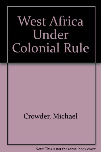 9780810100350: West Africa Under Colonial Rule