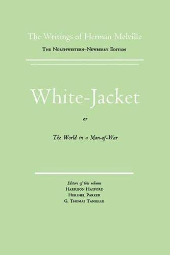White Jacket, or The World in a Man-of-War Vol 5 (Scholarly Edition): Melville, Herman