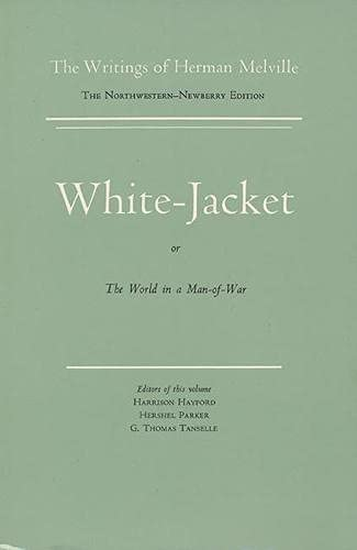 9780810102583: White Jacket, or The World in a Man-of-War: Volume Five, Scholarly Edition (Melville)