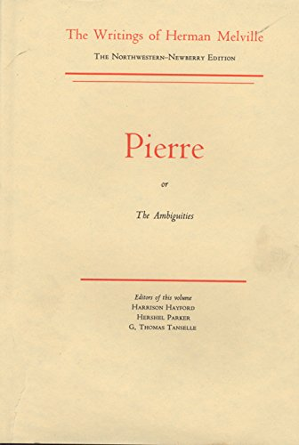 9780810102668: Pierre, or The Ambiguities (The Writings of Herman Melville: The Northwestern-Newberry Edition, V. 7)