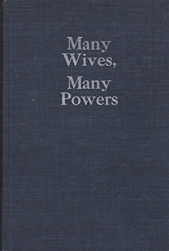 9780810102705: Many wives, many powers: Authority and power in polygynous families