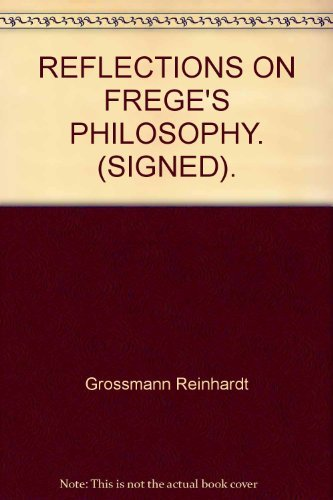 Reflections on Frege's philosophy (Northwestern University publications in analytical philosophy)