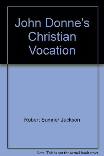 John Donne's Christian Vocation: Robert Sumner Jackson