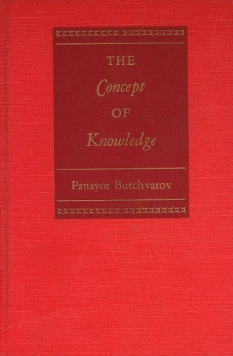 The Concept of Knowledge: Butchvarov, Panayot