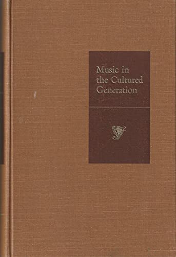Music in the cultured generation;: A social: Joseph A Mussulman