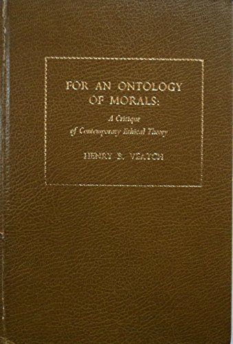 For an Ontology of Morals : A: Henry B. Veatch