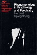 Phenomenology in Psychology and Psychiatry; A Historical Introduction. (Northwestern University ...