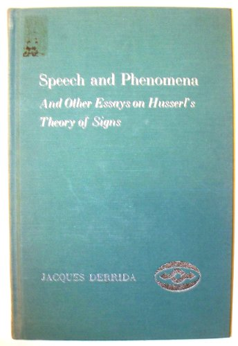 Speech and Phenomena : and Other Essays on Husserl's Theory of Signs: Derrida, Jacques