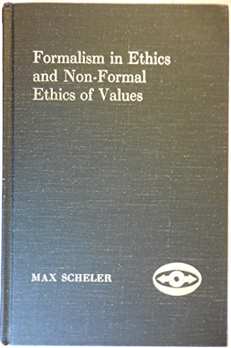 9780810104150: Formalism in Ethics and Non-Formal Ethics of Values; A New Attempt Toward the Foundation of an Ethical Personalism