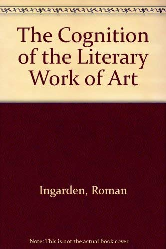 The Cognition of the Literary Work of Art (Northwestern University Studies in phenomenology & exi...